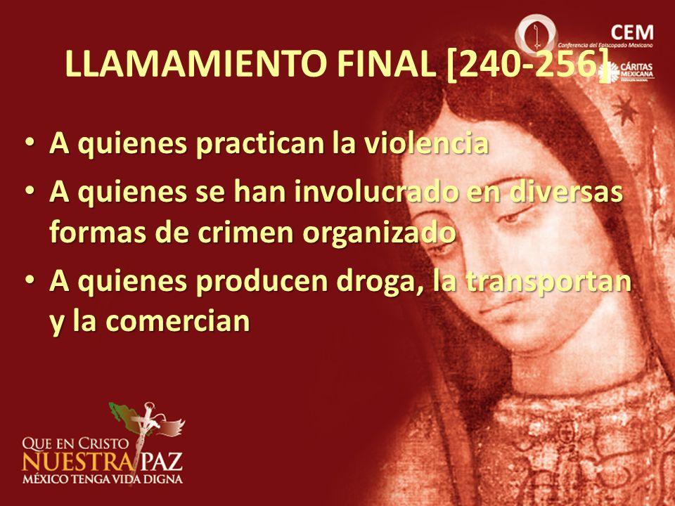 LLAMAMIENTO FINAL [240-256] A quienes practican la violencia